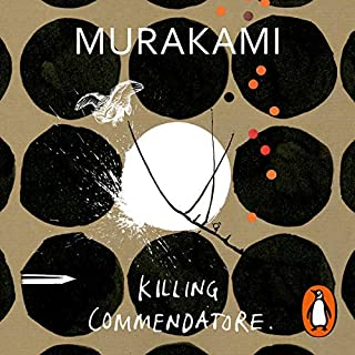 Killing Commendatore                   By:                                                                                                                                 Haruki Murakami                               Narrated by:                                                                                                                                 Kirby Heyborne                      Length: 28 hrs and 27 mins     83 ratings     Overall 4.3