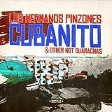 LOS HERMANOS PINZONES CUBANITO & OTHER HOT GUARACHAS