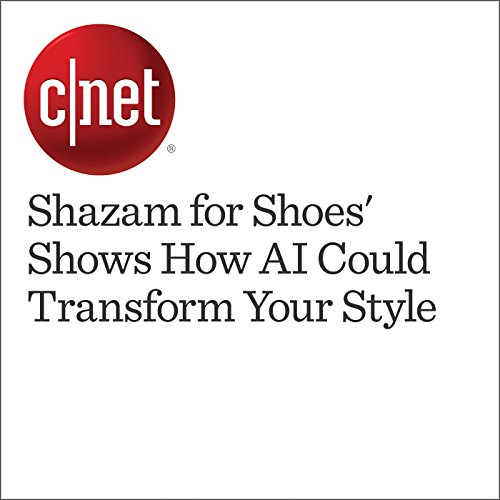 'Shazam for Shoes' Shows How AI Could Transform Your Style cover art