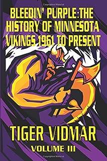 Bleedin' Purple: The History of the Minnesota Vikings 1961–Present Volume III