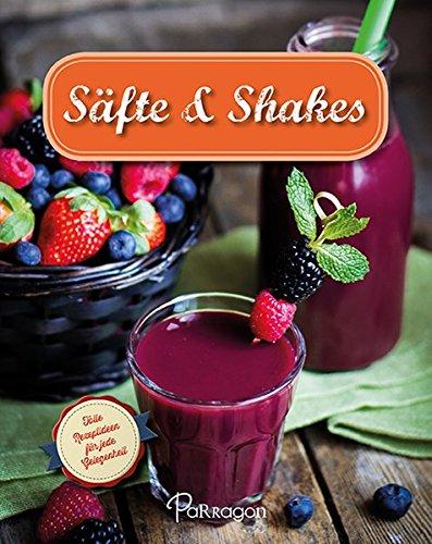 Säfte & Shakes: Tolle Rezeptideen für jede Gelegenheit