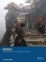 Ronin - Skirmish Wargames in the Age of the Samurai (Osprey Wargames)