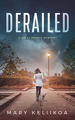 Derailed (A Kelly Pruett Mystery Book 1) by [Mary Keliikoa]
