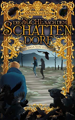 Die Suche nach dem Schattendorf: Die Saga von Eldrid - Band 2
