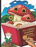 El Libro de Colorear Setas Mágicas para Niños: y Niñas de 4-8 años - Cuaderno infantil para dibujar y pintar Árboles, Hongos y Setas variadas y ... más pequeños de la casa para que le den color