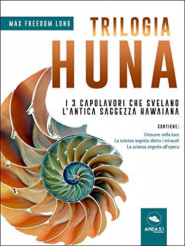 Trilogia Huna: I 3 capolavori che svelano l'antica saggezza hawaiana