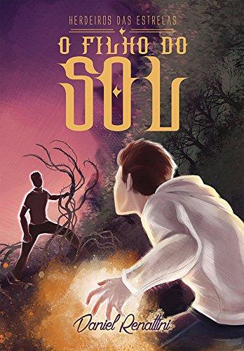 O Filho do Sol (Herdeiros das Estrelas Livro 1)