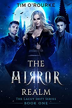 The Mirror Realm (Book One) (The Lacey Swift Series 1) by [Tim O'Rourke]