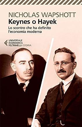 Keynes o Hayek: Lo scontro che ha definito leconomia moderna