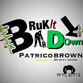 Bruk It Down (Bruk It Down for You)