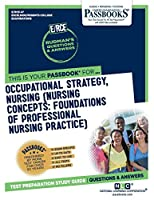Occupational Strategy, Nursing (Nursing Concepts: Foundations of Professional Nursing Practice)
