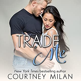 Trade Me     Cyclone, Book 1              By:                                                                                                                                 Courtney Milan                               Narrated by:                                                                                                                                 Xe Sands,                                                                                        Sean Crisden                      Length: 7 hrs and 45 mins     363 ratings     Overall 4.4