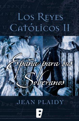 España para sus soberanos (Los Reyes Católicos 2): Los Reyes Católicos II eBook: Plaidy, Jean: Amazon.es: Tienda Kindle
