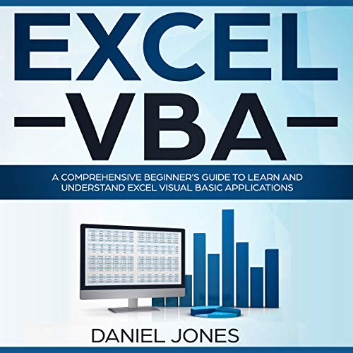Excel VBA: A Comprehensive Beginner's Guide to Learn and Understand Excel Visual Basic Applications Audiobook By Daniel Jones cover art