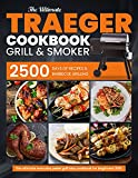 Traeger Grill & Smoker Cookbook for Beginners 2021: The Ultimate Everyday Pellet Grill BBQ Cookbook: 2500 Days of Recipes & Barbecue Grilling (Traeger Cookbooks 1)