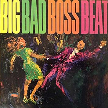 Big Bad Boss Beat