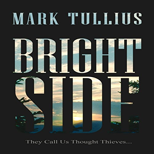 Brightside                   By:                                                                                                                                 Mark Tullius                               Narrated by:                                                                                                                                 Tee Quillin                      Length: 8 hrs and 39 mins     24 ratings     Overall 4.0