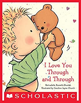 I Love You Through and Through (Caroline Jayne Church) by [Bernadette Rossetti-Shustak, Caroline Jayne Church]