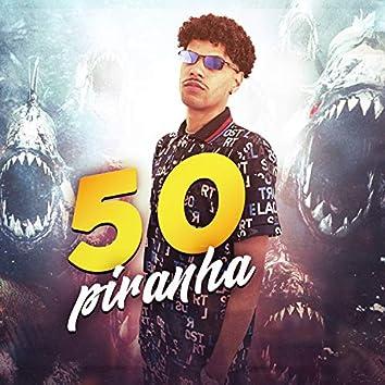 50 Piranha