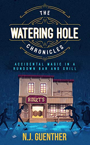 The Watering Hole Chronicles: Accidental Magic in a Rundown Bar and Grill (English Edition)
