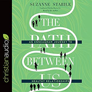 The Path Between Us     An Enneagram Journey to Healthy Relationships              By:                                                                                                                                 Suzanna Stabile                               Narrated by:                                                                                                                                 Suzanne Stabile                      Length: 4 hrs and 37 mins     311 ratings     Overall 4.8