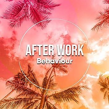 After Work Behaviour