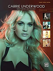Carrie Underwood - Sheet Music Anthology: Piano/Vocal/Guitar