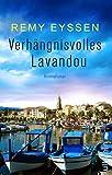 Verhängnisvolles Lavandou: Ein Südfrankreichroman (Ein-Leon-Ritter-Krimi 7)