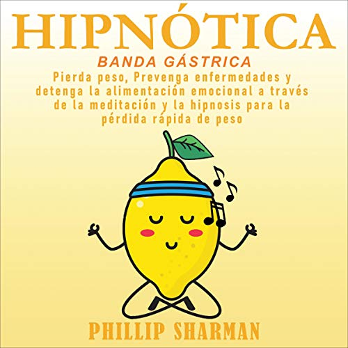 Hipnótica Banda Gástrica [Hypnotic Gastric Band] Audiobook By Phillip Sharman cover art