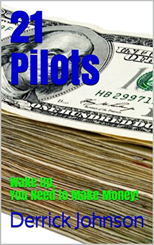 21 Pilots: Wake Up, You Need to Make Money! (English Edition)