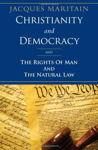 Compare Textbook Prices for Christianity and Democracy, The Rights of Man and Natural Law First Edition ISBN 9781586176006 by Maritain, Jacques