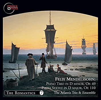 Mendelssohn: Piano Trio No. 1 & Sextet for Piano and Strings in D Major, Op. 110