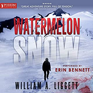 Watermelon Snow                   By:                                                                                                                                 William A. Liggett                               Narrated by:                                                                                                                                 Erin Bennett                      Length: 8 hrs and 55 mins     2 ratings     Overall 4.0