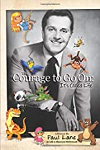 The Courage to Go On: It's Called Life