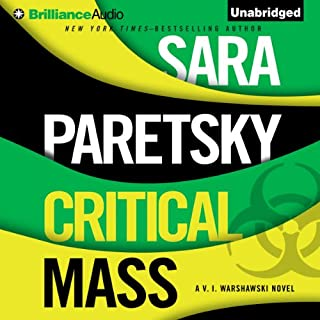 Critical Mass     VI Warshawski, Book 16              By:                                                                                                                                 Sara Paretsky                               Narrated by:                                                                                                                                 Susan Ericksen                      Length: 17 hrs and 23 mins     330 ratings     Overall 4.2