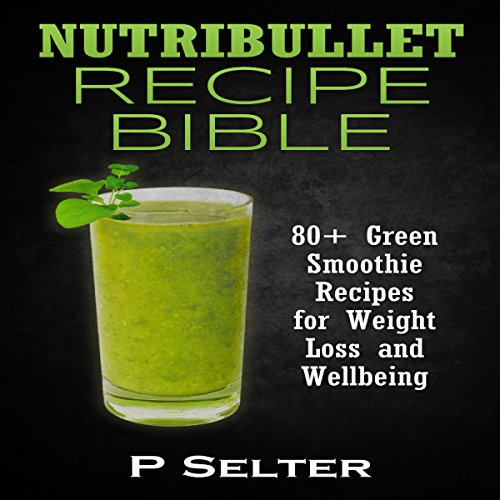 Nutribullet Recipe Bible audiobook cover art