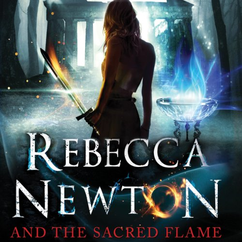 Rebecca Newton and the Sacred Flame audiobook cover art