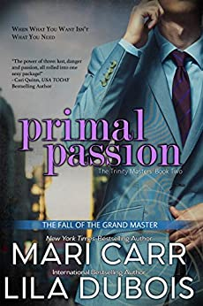 Primal Passion (Trinity Masters Book 2) by [Mari Carr, Lila Dubois]