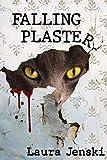 Falling Plaster: A Novel