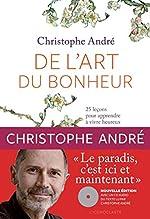 De l'art du bonheur +CD (nouvelle édition) de Christophe André
