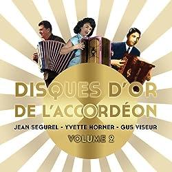 Disques d'or de l'Accordéon-Volume 2-Jean Ségurel, Yvette Horner et Gus Viseur