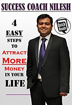 [Success Coach Nilesh]の4 Easy Steps to ATTRACT MORE MONEY in Your Life (English Edition)