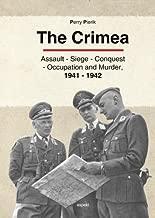 The Crimea: Asault - Siege - Conquest - Occupation - Murder, 1941 - 1942