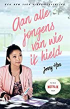 Aan alle jongens van wie ik hield (Dutch Edition)