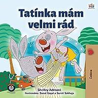 I Love My Dad (Czech Children's Book) (Czech Bedtime Collection)