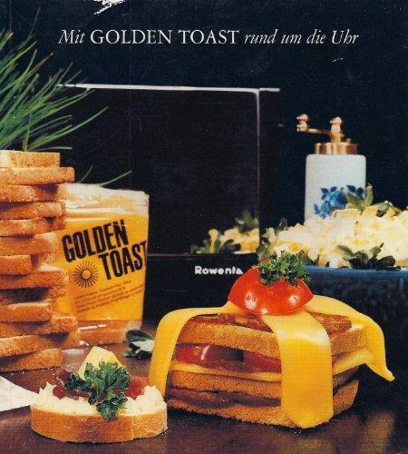 Mit Golden Toast rund um die Uhr. Toast-Brevier