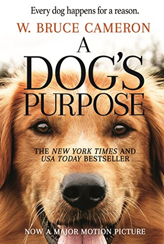 Compare Textbook Prices for A Dog's Purpose Media Tie In Edition ISBN 9780765388117 by Cameron, W. Bruce