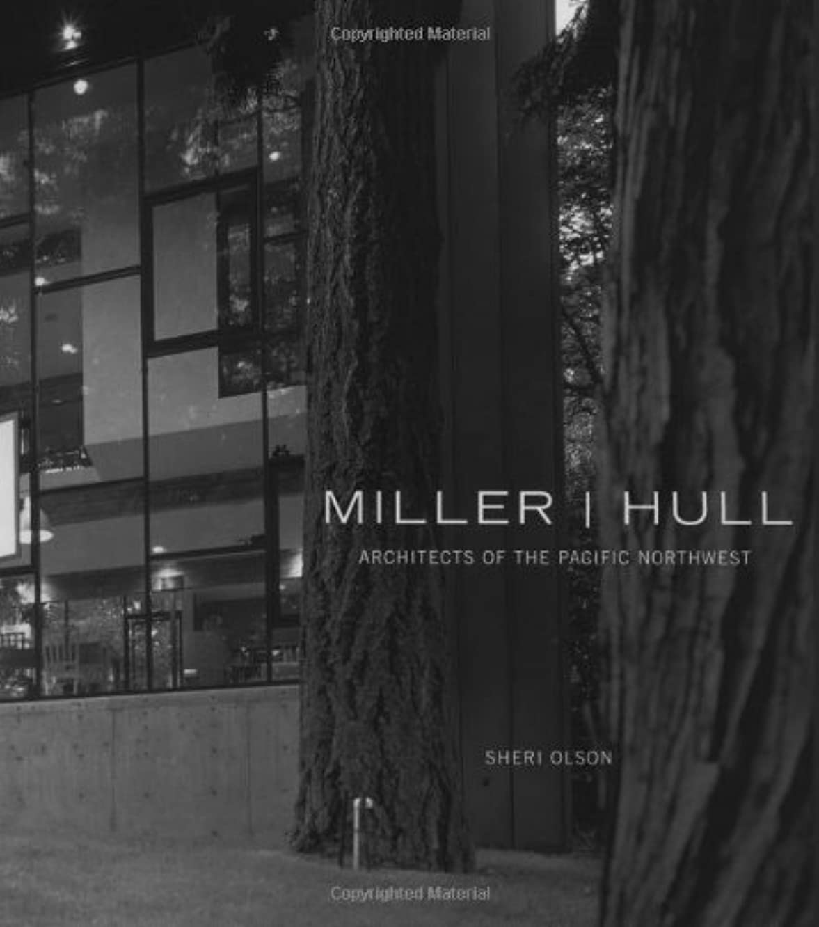 Miller I. Hull: Architects of the Pacific Northwest