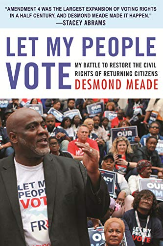 Compare Textbook Prices for Let My People Vote: My Battle to Restore the Civil Rights of Returning Citizens  ISBN 9780807062326 by Meade, Desmond
