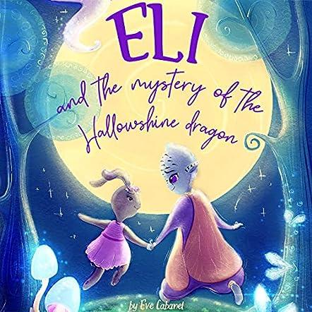 Eli And The Mystery Of The Hallowshine Dragon
